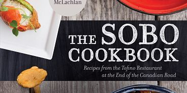 Sobo Tofino Restaurant Cookbook